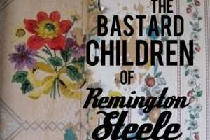 The_Bastard_Children_of_Remington_Steele-ed-fringe-underbelly
